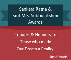Sankara Ratna and Shrimathi M.S. Subbulakshmi Awards